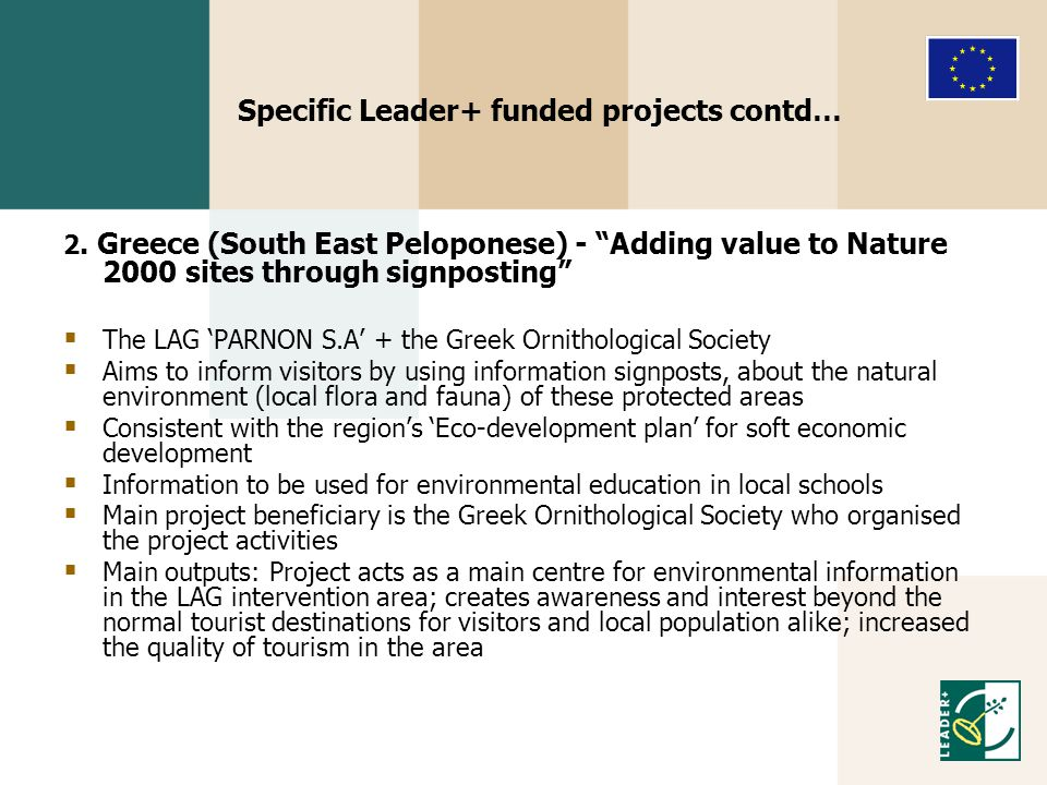 "Specific Leader+ funded projects contd… 2. Greece (South East Peloponese) - ""Adding value to Nature 2000 sites through signposting""  The LAG 'PARNON"