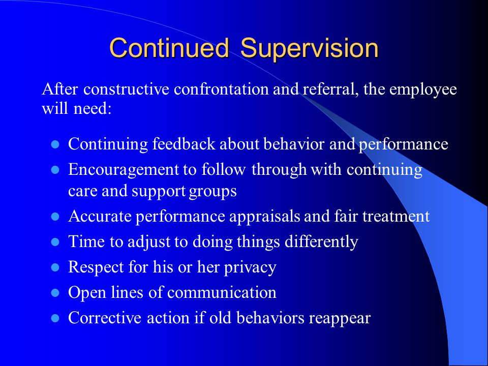 Don'ts for Supervisors DON'T try to diagnose the problem DON'T moralize.