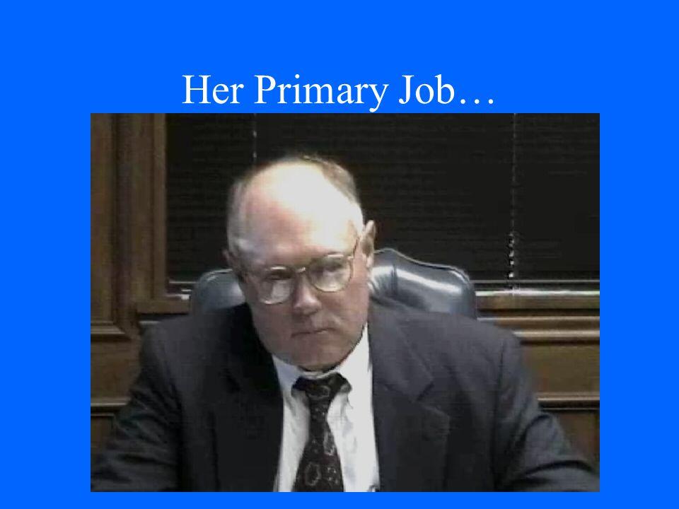Her Primary Job…