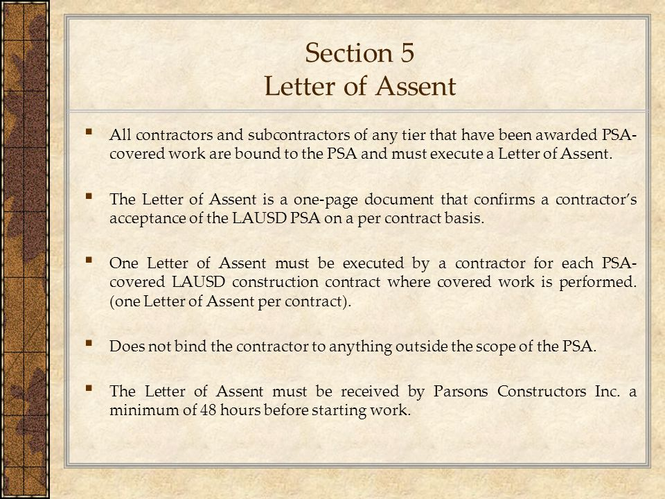 Section 5 Letter of Assent ▪ All contractors and subcontractors of any tier that have been awarded PSA- covered work are bound to the PSA and must exe