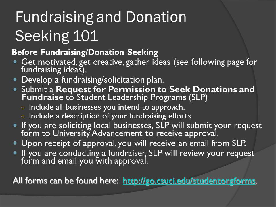 Fundraising and Donation Seeking 101 Before Fundraising/Donation Seeking Get motivated, get creative, gather ideas (see following page for fundraising ideas).
