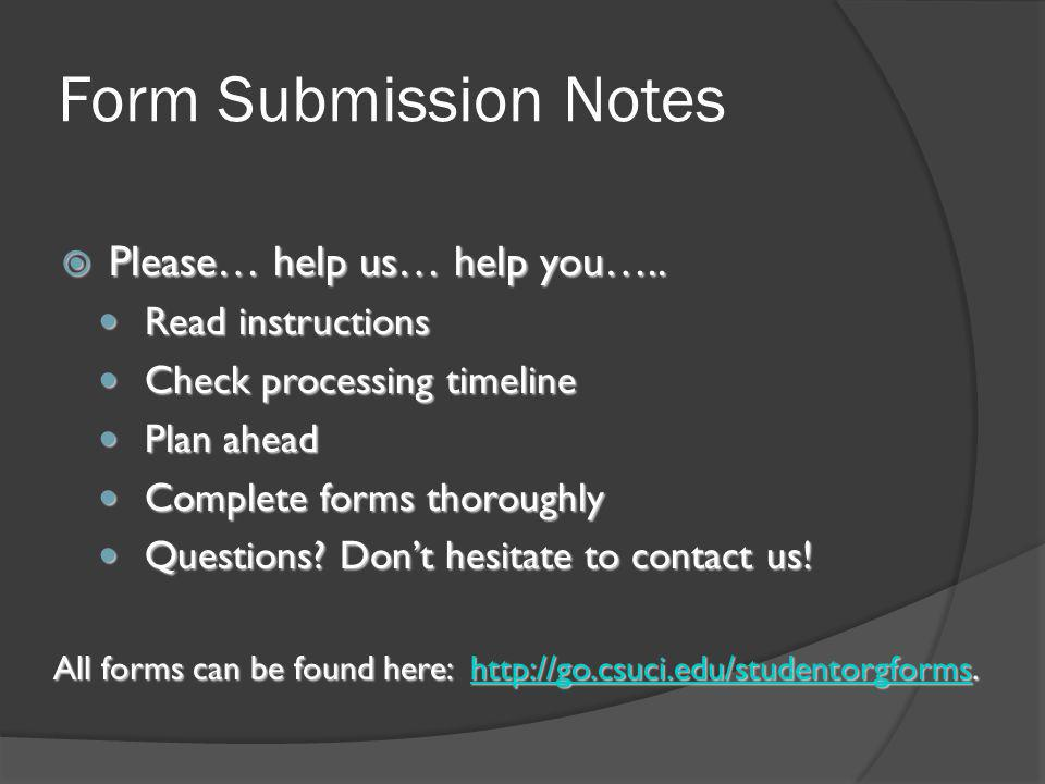 Form Submission Notes  Please… help us… help you…..