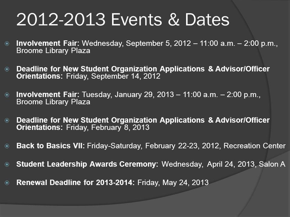 2012-2013 Events & Dates  Involvement Fair: Wednesday, September 5, 2012 – 11:00 a.m.