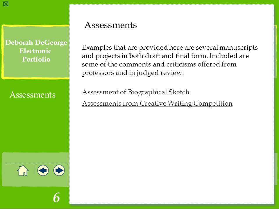 Click to edit Master text styles Second level 6 Deborah DeGeorge Electronic Portfolio Assessments Examples that are provided here are several manuscripts and projects in both draft and final form.
