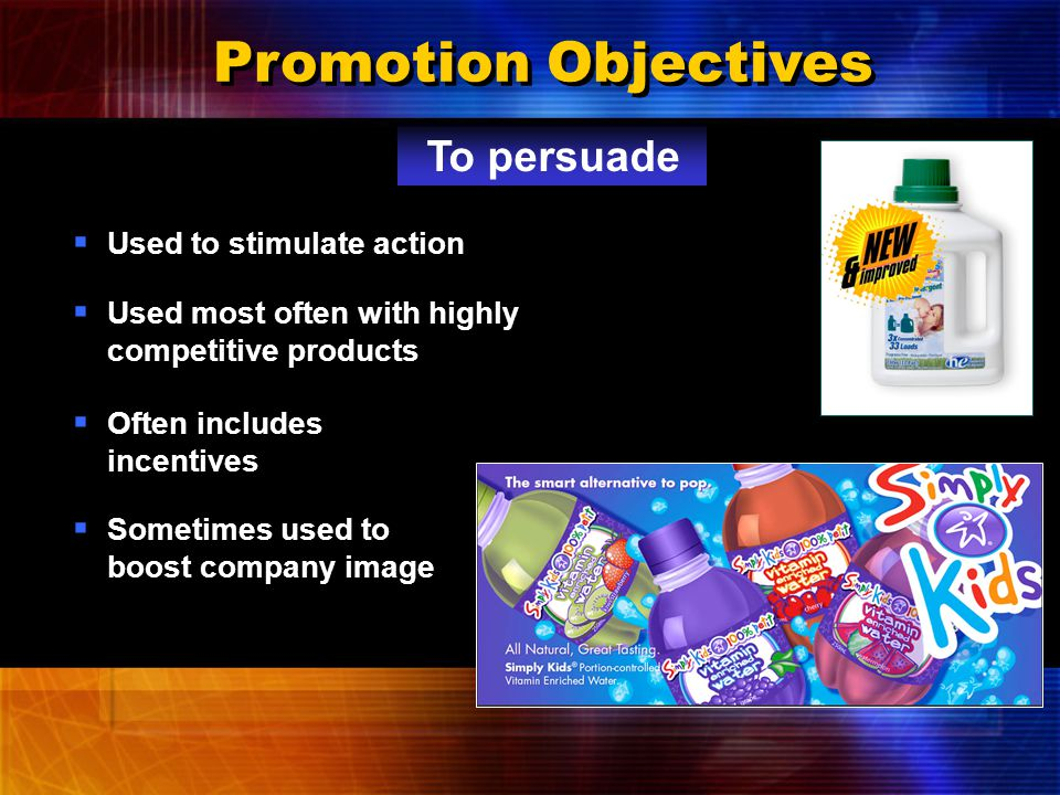 Promotion Objectives  Used most often for new products  Also used for older products with new uses New To inform  Used to educate customers on how