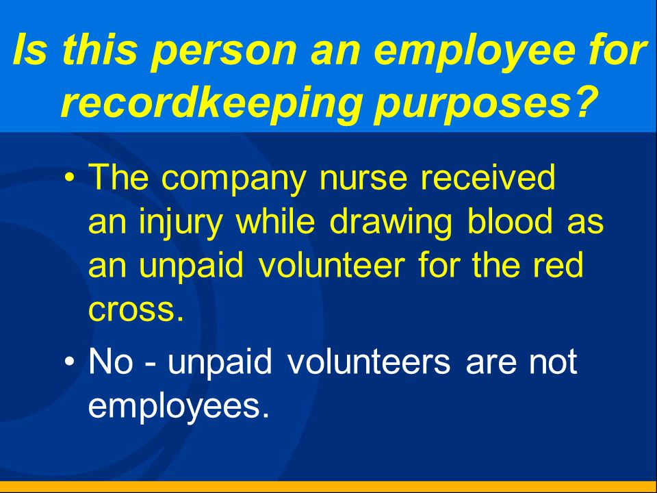 Is this person an employee for recordkeeping purposes? The president of a corporation who was attending a meeting in another state, was injured from a