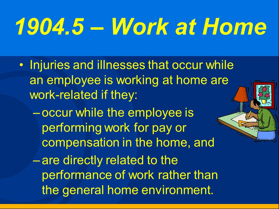 1904.5 – Travel Status An injury or illness that occurs while an employee is on travel status is work-related if it occurred while the employee was en