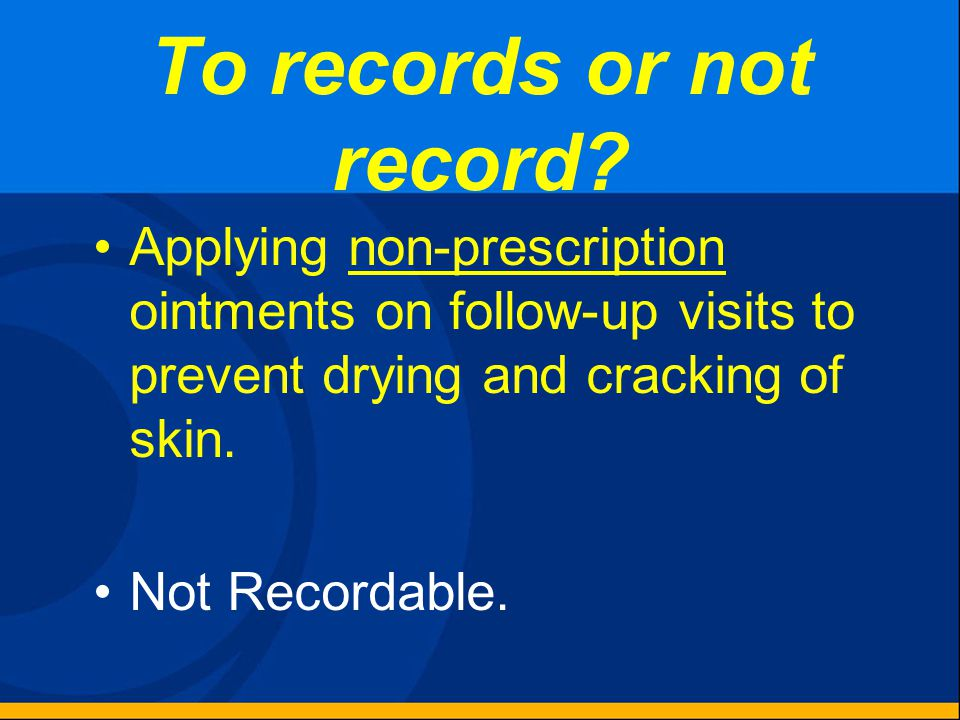 To records or not record? Butterfly bandages were applied to multiple lacerations. Not Recordable.