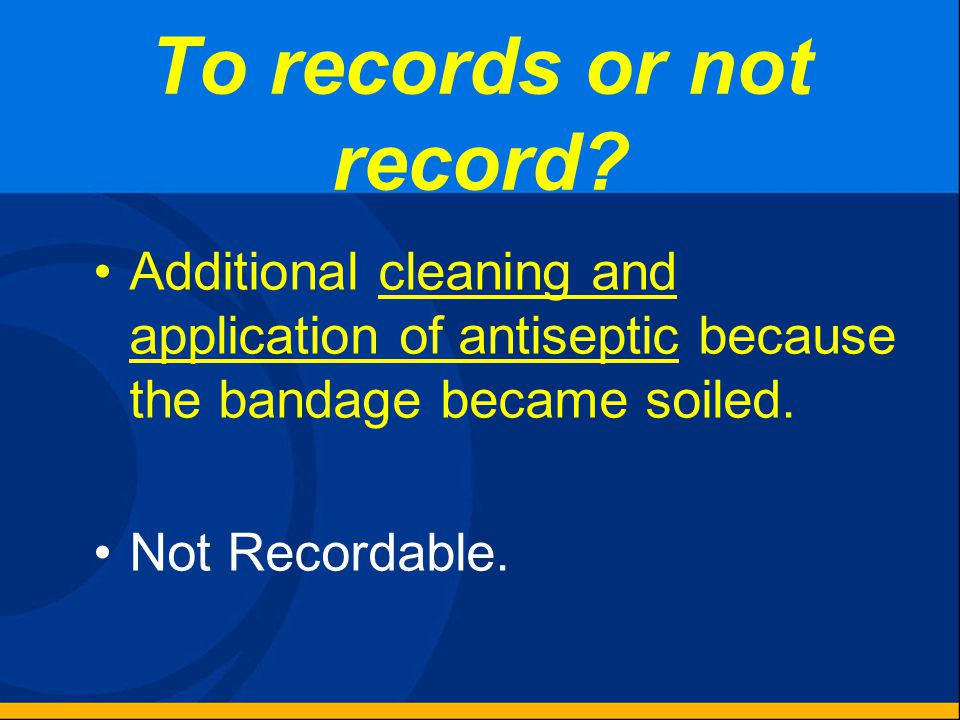 To records or not record? One time administration of prescription medication to alleviate minor discomfort. Recordable.