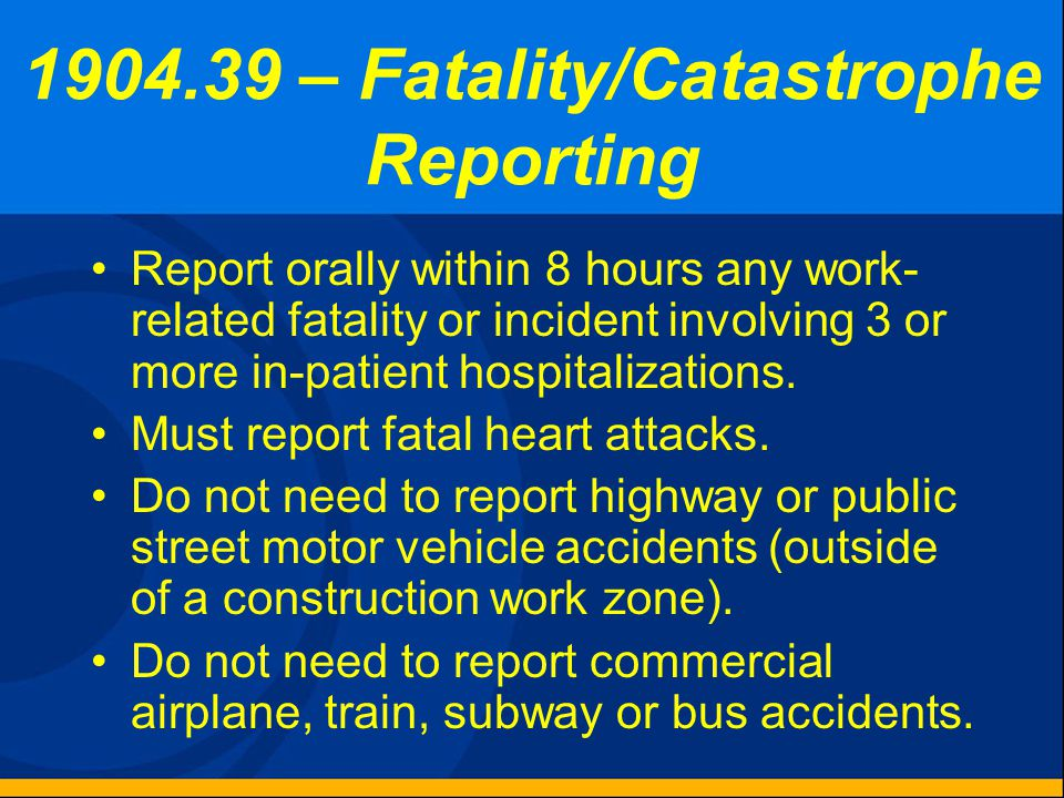 Subpart E - Reporting Information to the Government 1904.39 Fatality and catastrophe reporting. 1904.40 Access for Government representatives. 1904.41