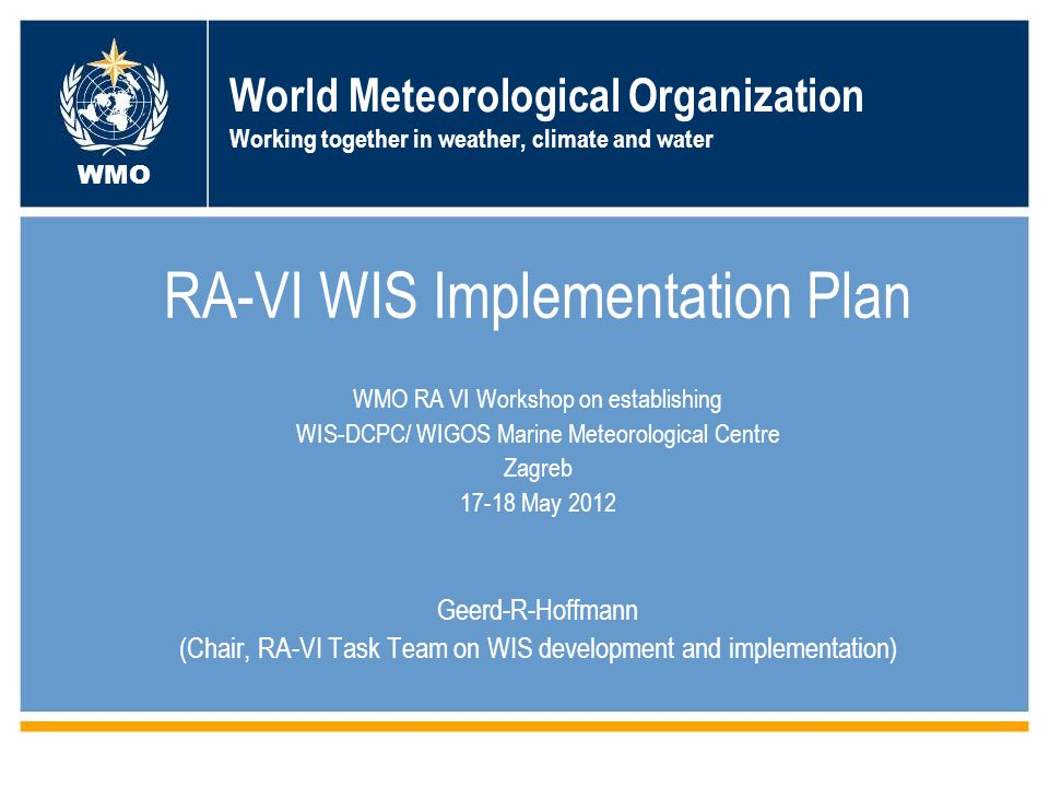 - 1 - World Meteorological Organization Working together in weather, climate and water RA-VI WIS Implementation Plan WMO RA VI Workshop on establishin