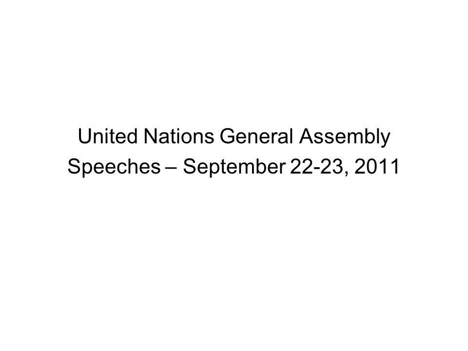 United Nations General Assembly Speeches – September 22-23, 2011
