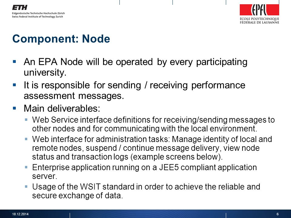 18.12.20146 Component: Node  An EPA Node will be operated by every participating university.  It is responsible for sending / receiving performance