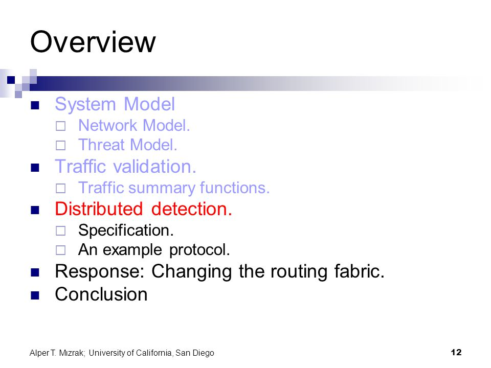 Alper T. Mızrak; University of California, San Diego12 Overview System Model  Network Model.
