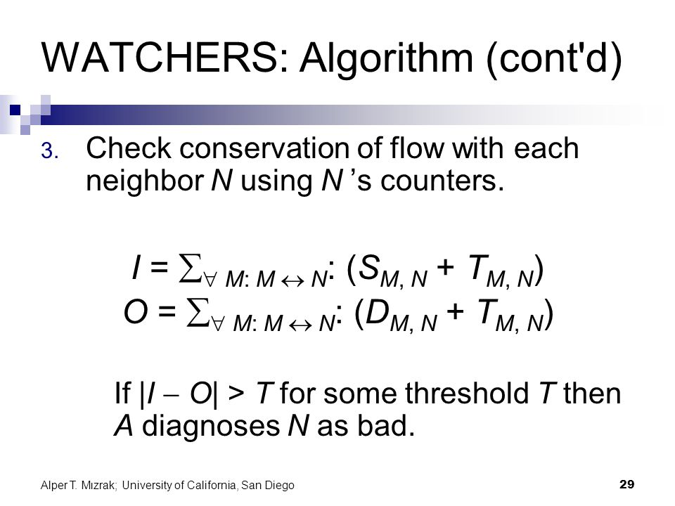 Alper T. Mızrak; University of California, San Diego29 WATCHERS: Algorithm (cont d) 3.