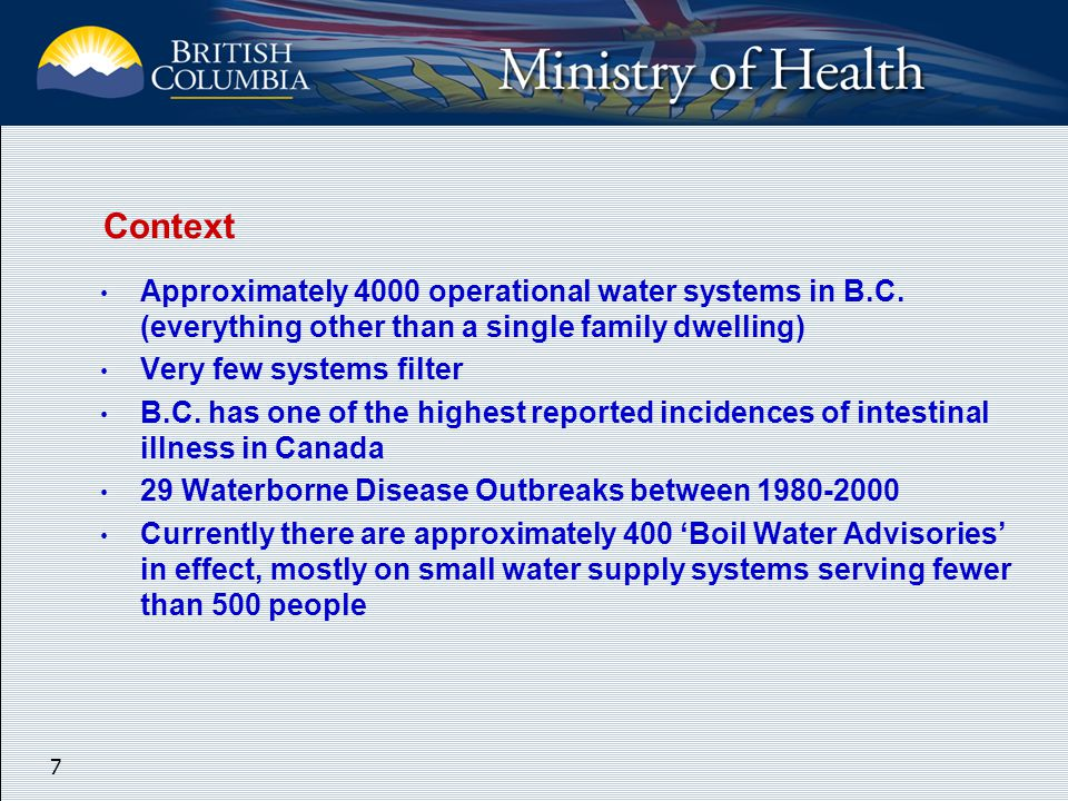 7 Approximately 4000 operational water systems in B.C.