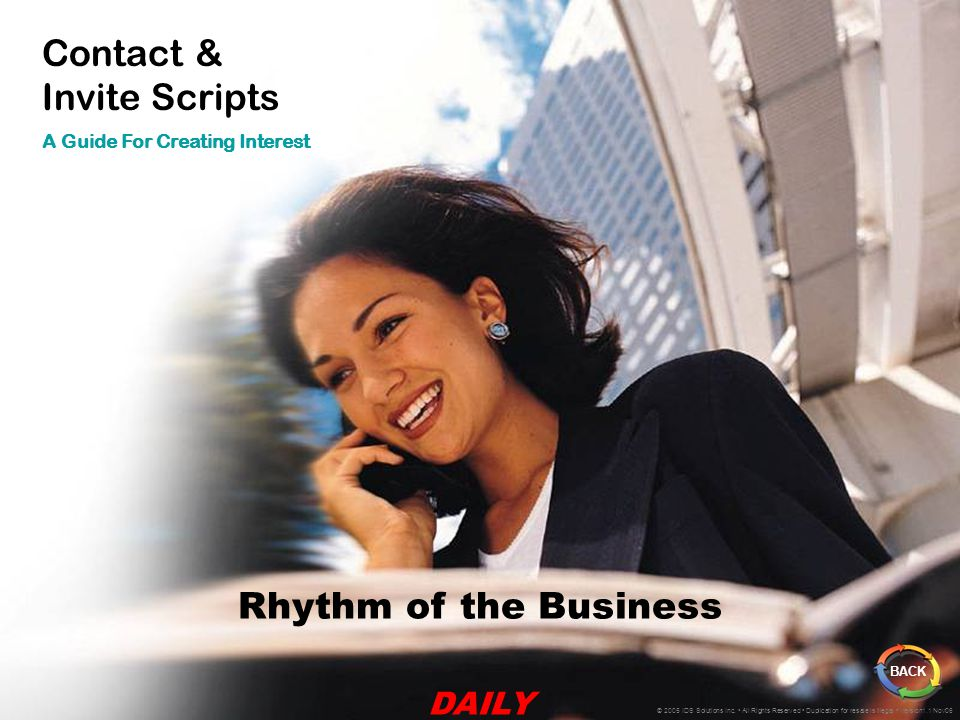 Contact & Invite Scripts A Guide For Creating Interest BACK © 2005 IDS Solutions Inc.