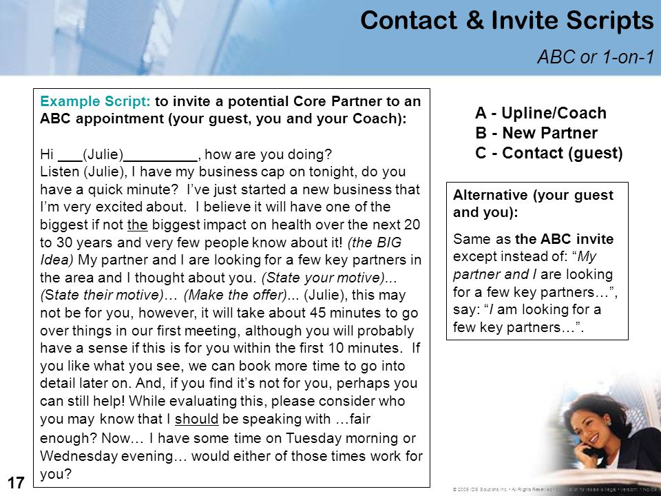 Example Script: to invite a potential Core Partner to an ABC appointment (your guest, you and your Coach): Hi ___(Julie)_________, how are you doing?