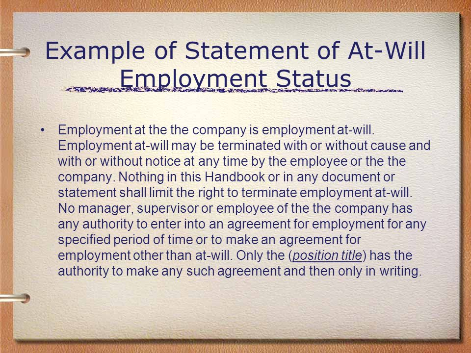 Example of Statement of At-Will Employment Status Employment at the the company is employment at-will. Employment at-will may be terminated with or wi