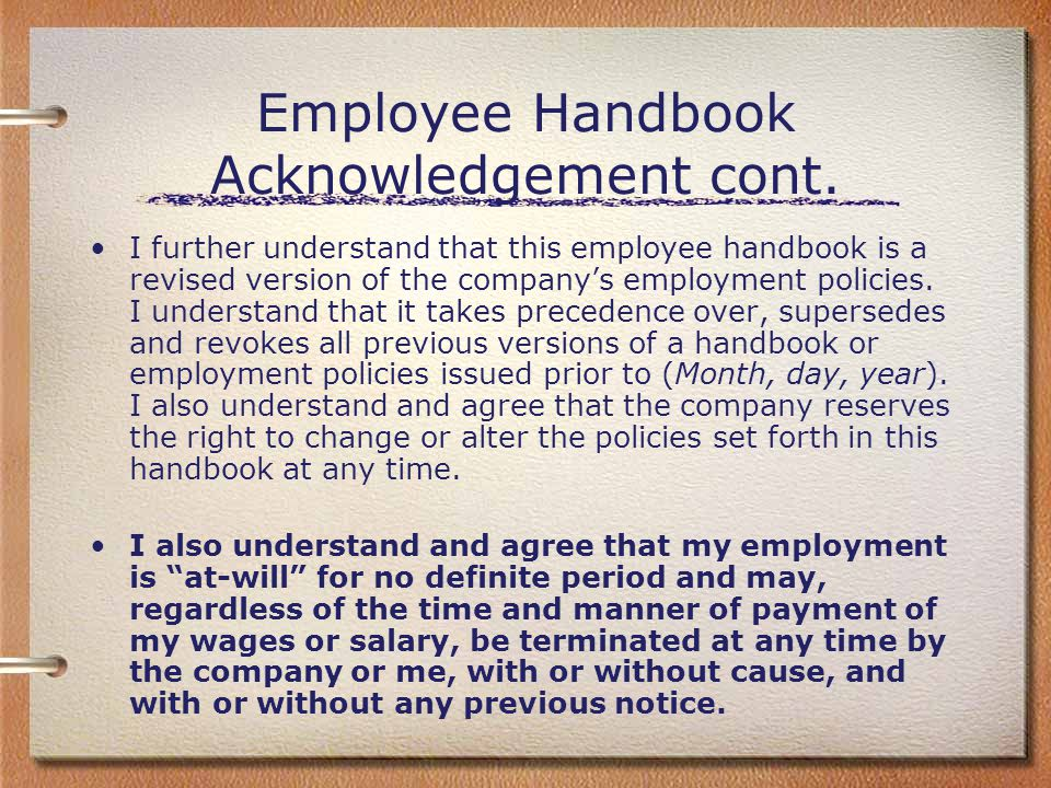 Employee Handbook Acknowledgement cont. I further understand that this employee handbook is a revised version of the company's employment policies. I