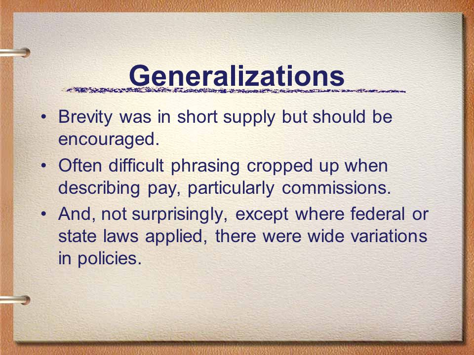 Generalizations Brevity was in short supply but should be encouraged. Often difficult phrasing cropped up when describing pay, particularly commission