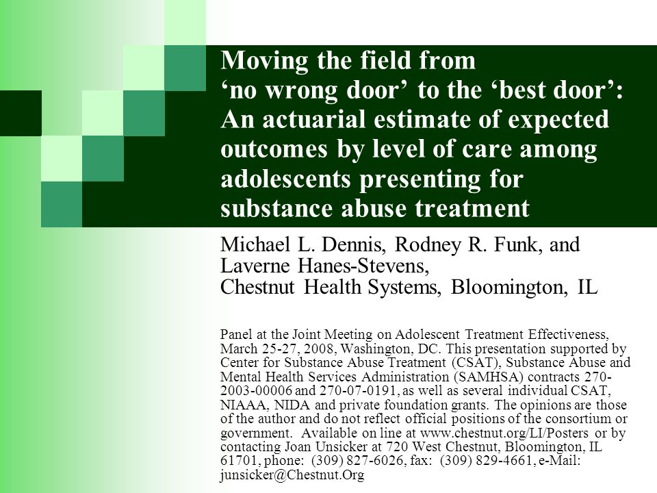 Moving the field from 'no wrong door' to the 'best door': An actuarial estimate of expected outcomes by level of care among adolescents presenting for substance abuse treatment Michael L.