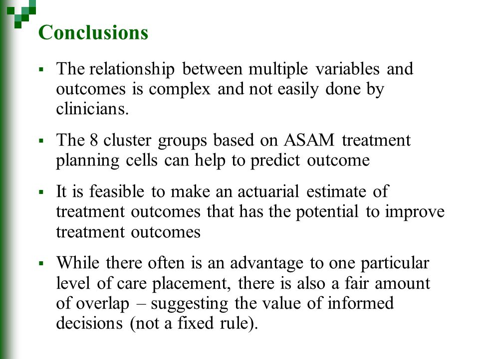 Conclusions  The relationship between multiple variables and outcomes is complex and not easily done by clinicians.  The 8 cluster groups based on A