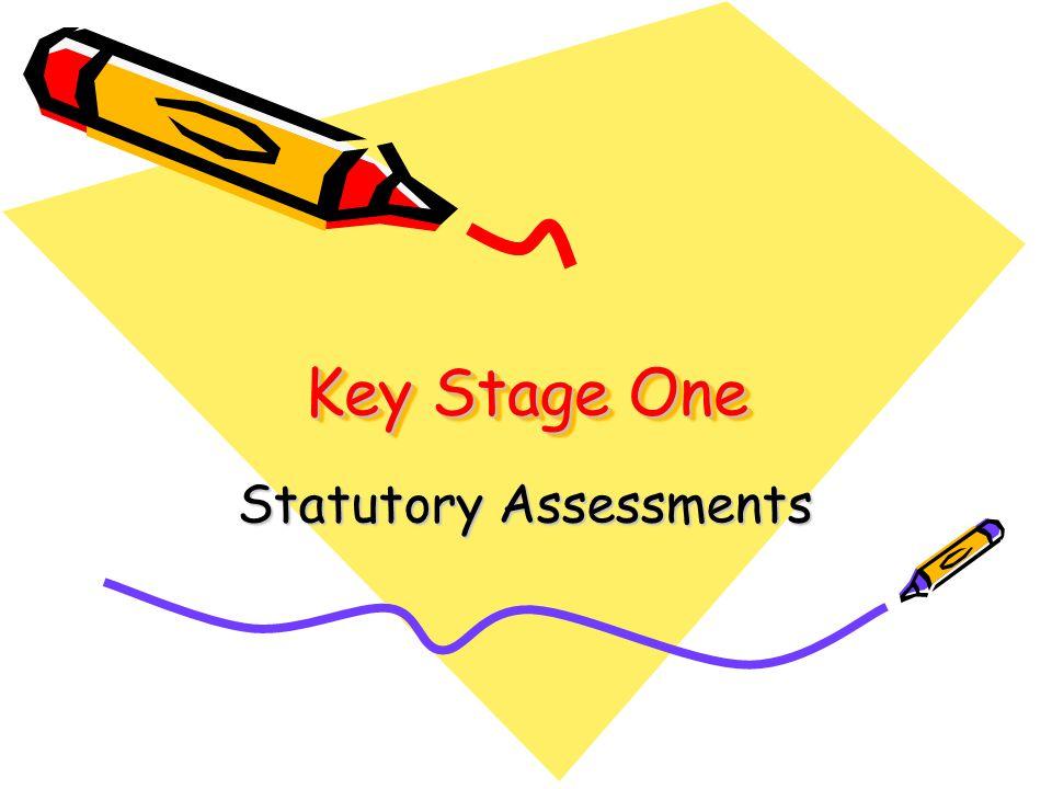 Key Stage One Statutory Assessments