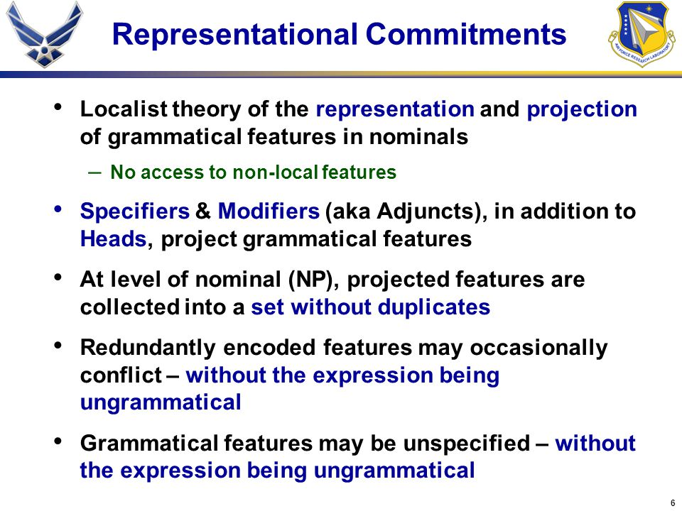 17 Representational Considerations Head provides primary indication of number – the man man projects the number feature singular man sing – books (e.g., I like to read books ) books projects the number feature plural books also projects the definiteness feature indefinite books plur+indef