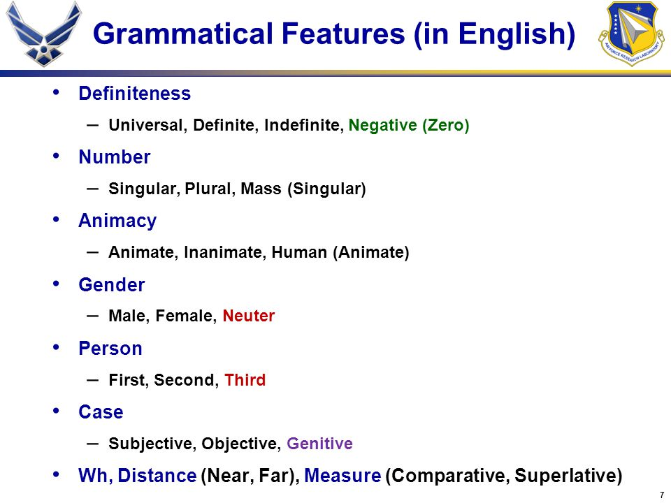 8 Representational Commitments Selective encoding of grammatical features – Where there is no grammatical distinction, there is no grammatical feature Without grammatical evidence, there is no basis for learners of English to learn the distinction Important to distinguish grammatical function (head, specifier, modifier, complement) from part of speech (noun, verb) or phrasal form (NP, VP) – Head of a nominal need not be a noun.