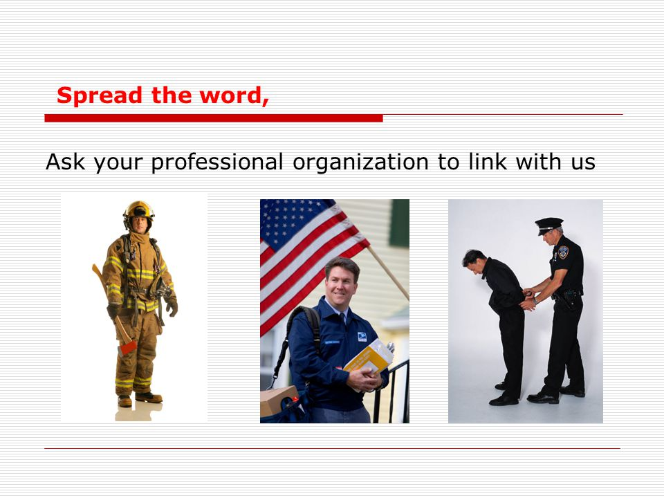Ask your professional organization to link with us Spread the word,