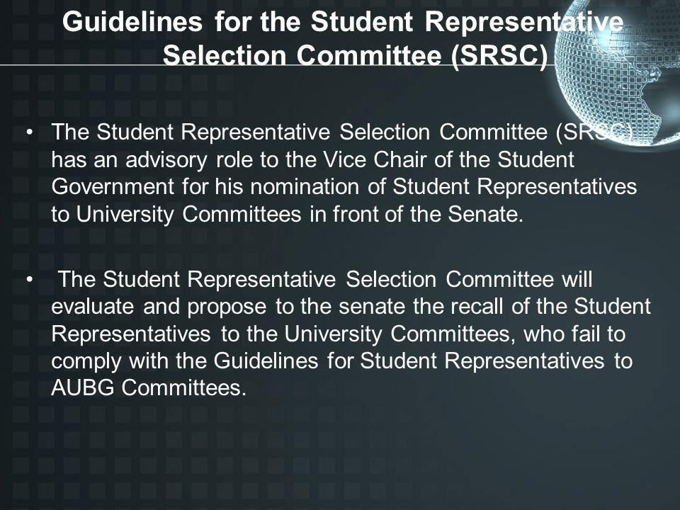 Guidelines for the Student Representative Selection Committee (SRSC) The Student Representative Selection Committee (SRSC) has an advisory role to the