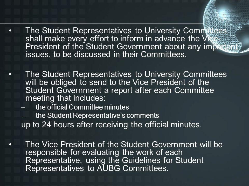 The Student Representatives to University Committees shall make every effort to inform in advance the Vice- President of the Student Government about