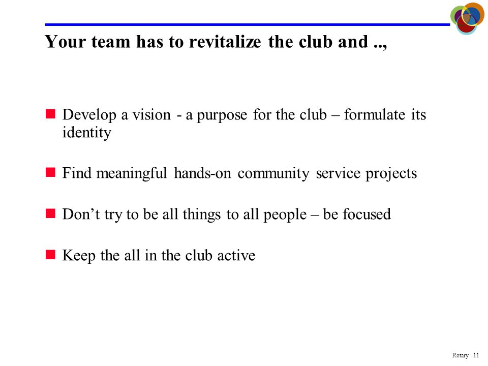 Rotary 10 For Rotary to remain relevant, we must increase, revive… This implies: Invigorating our clubs - Boom- Boom .