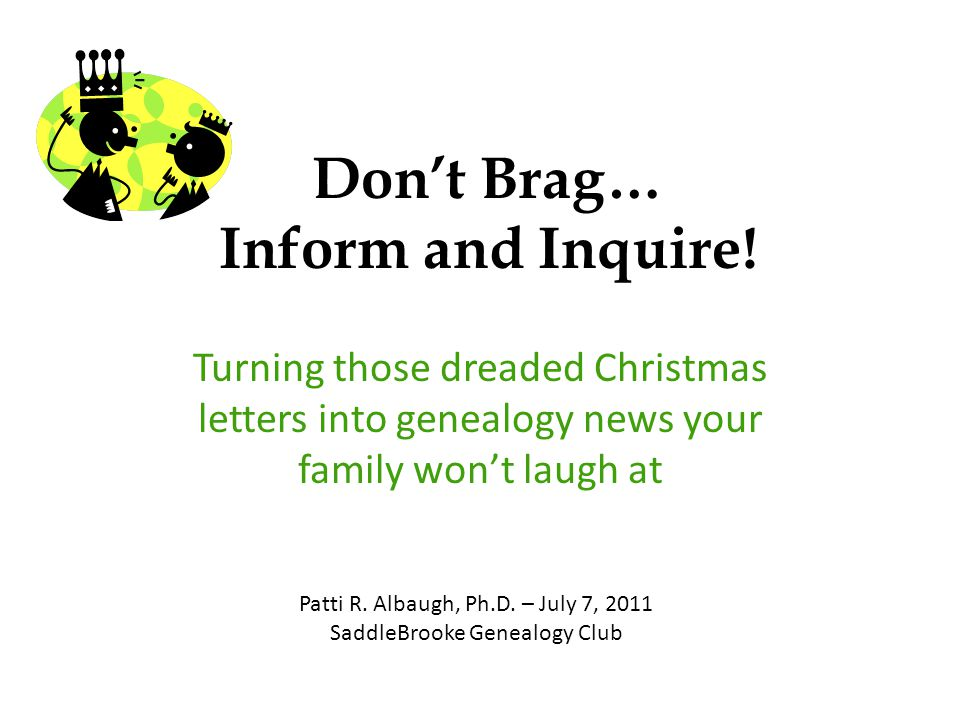 Don't Brag… Inform and Inquire.