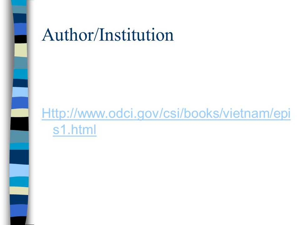 Author/Institution Http://www.odci.gov/csi/books/vietnam/epi s1.html