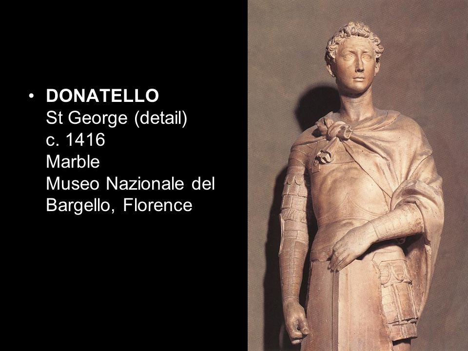 DONATELLO St George (detail) c. 1416 Marble Museo Nazionale del Bargello, Florence
