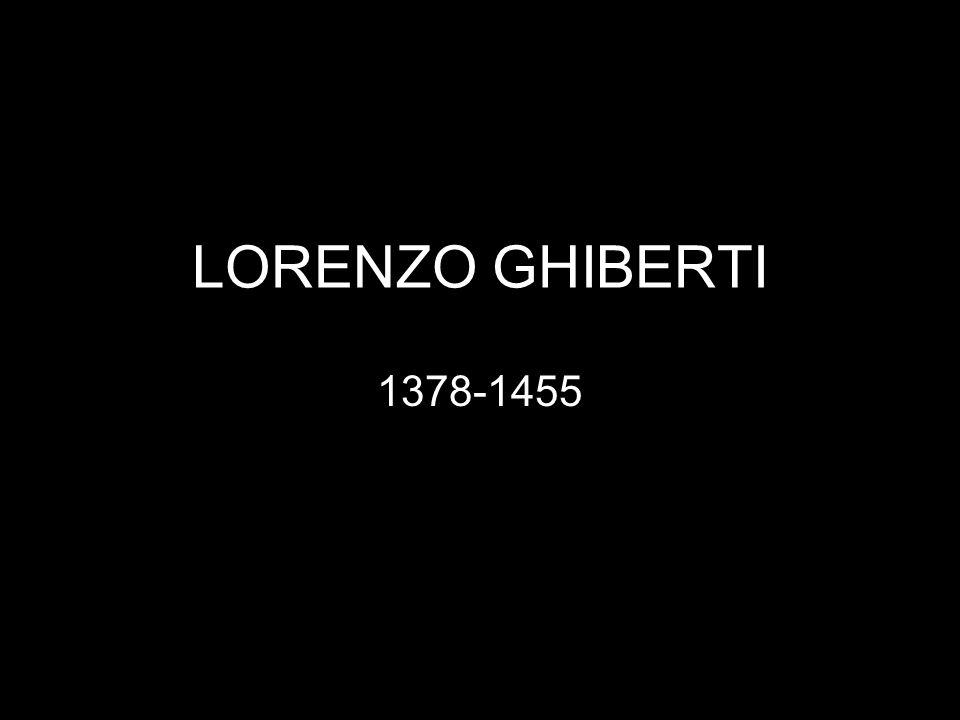 LORENZO GHIBERTI 1378-1455