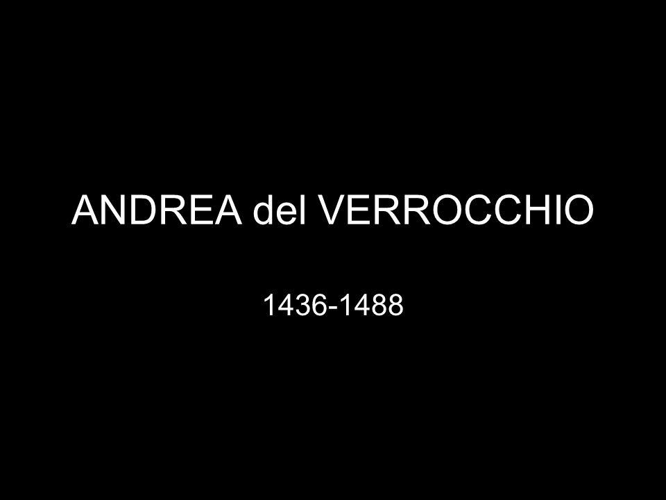 ANDREA del VERROCCHIO 1436-1488