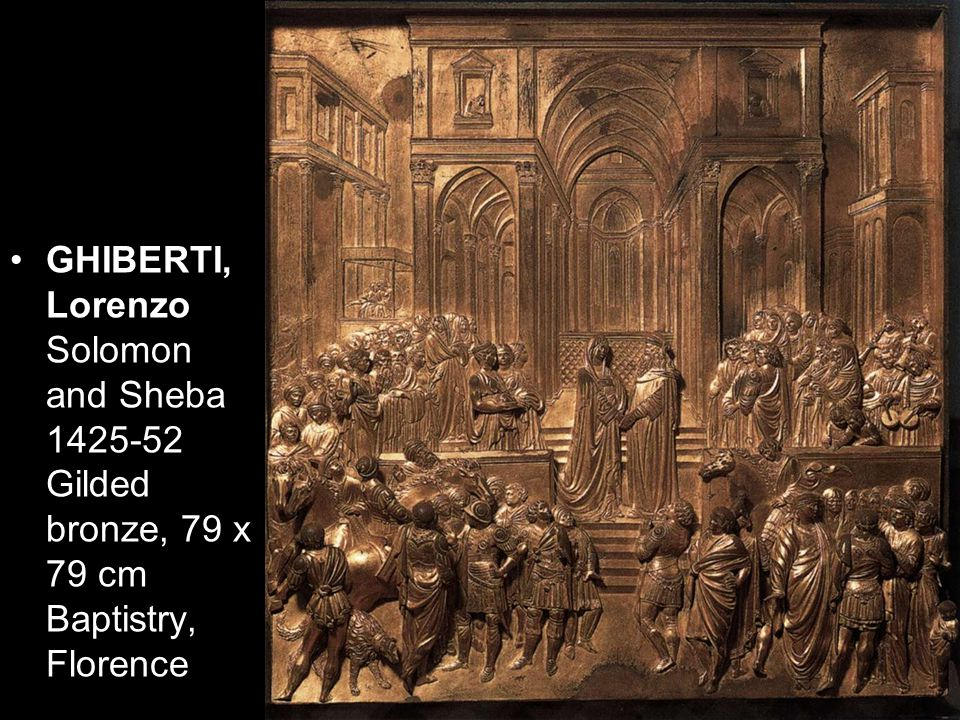 GHIBERTI, Lorenzo Solomon and Sheba 1425-52 Gilded bronze, 79 x 79 cm Baptistry, Florence