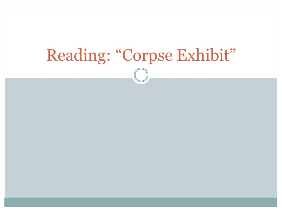 Reading: Corpse Exhibit