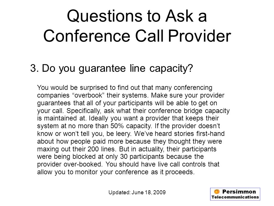 Updated: June 18, 2009 Questions to Ask a Conference Call Provider 3.