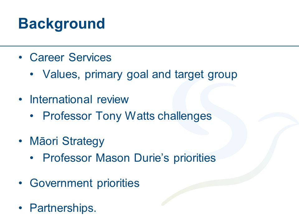 Career Services Values, primary goal and target group International review Professor Tony Watts challenges Māori Strategy Professor Mason Durie's prio