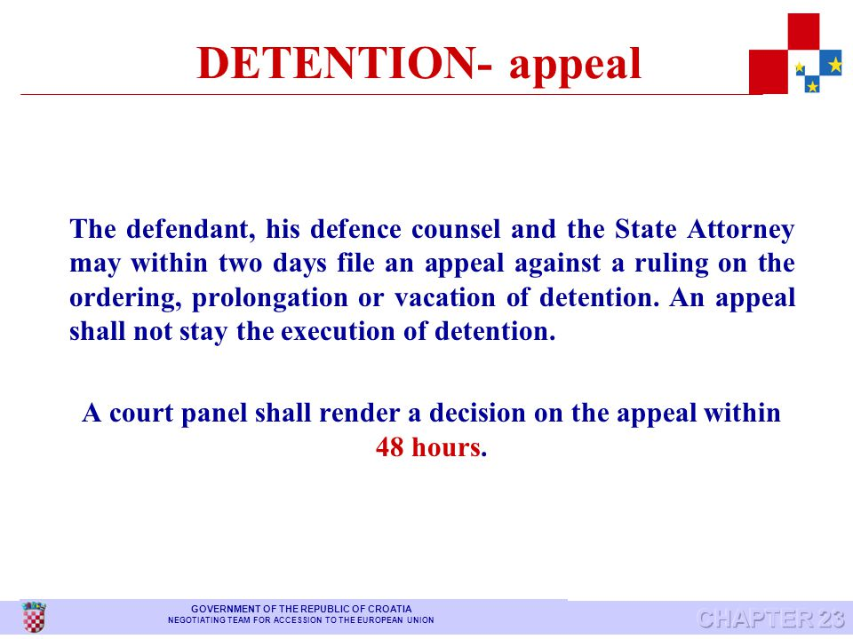 DETENTION DEFENCE COUNSEL If the defendant is in detention, he must have a defence counsel as soon as detention is imposed and throughout the time he