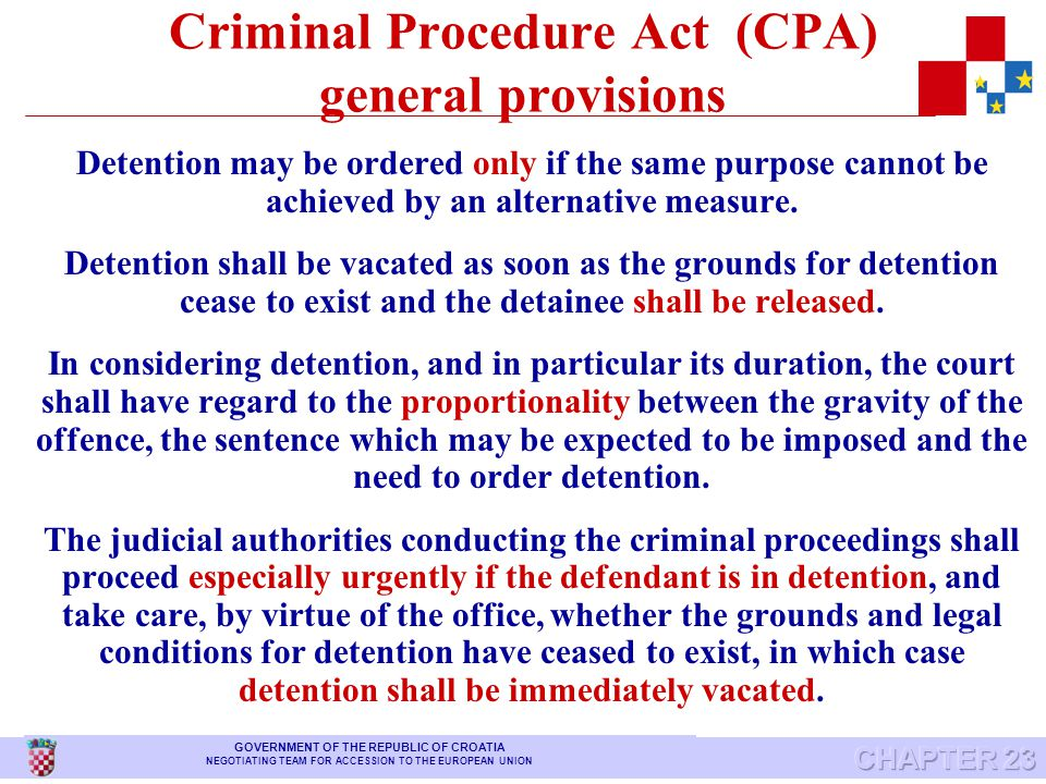 CONSTITUTION Everyone arrested or detained shall be entitled to take proceedings by which the lawfulness of his detention shall be decided speedily by