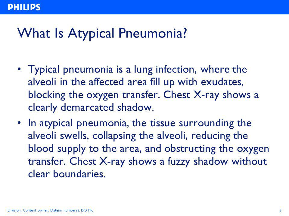 Division, Content owner, Date(in numbers), ISO No4 Typical Pneumonia Atypical Pneumonia Pneumonia