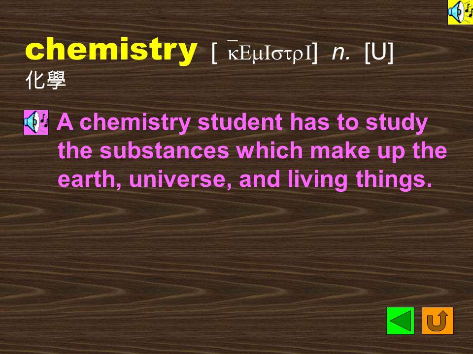 chemical [ `kEmIkL ] n.