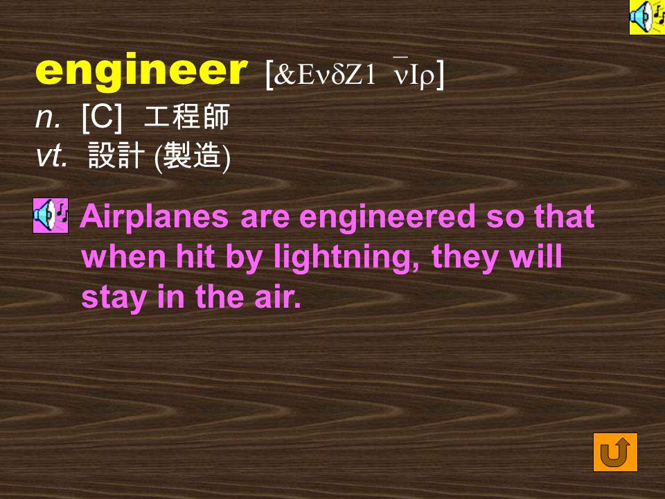 Words for Production 1. engineering [ &EndZ1`nIrI9 ] n.