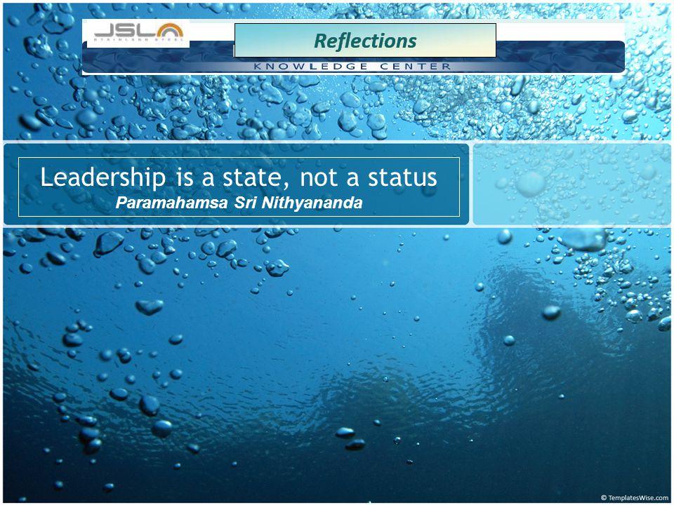 Leadership is a state, not a status Paramahamsa Sri Nithyananda