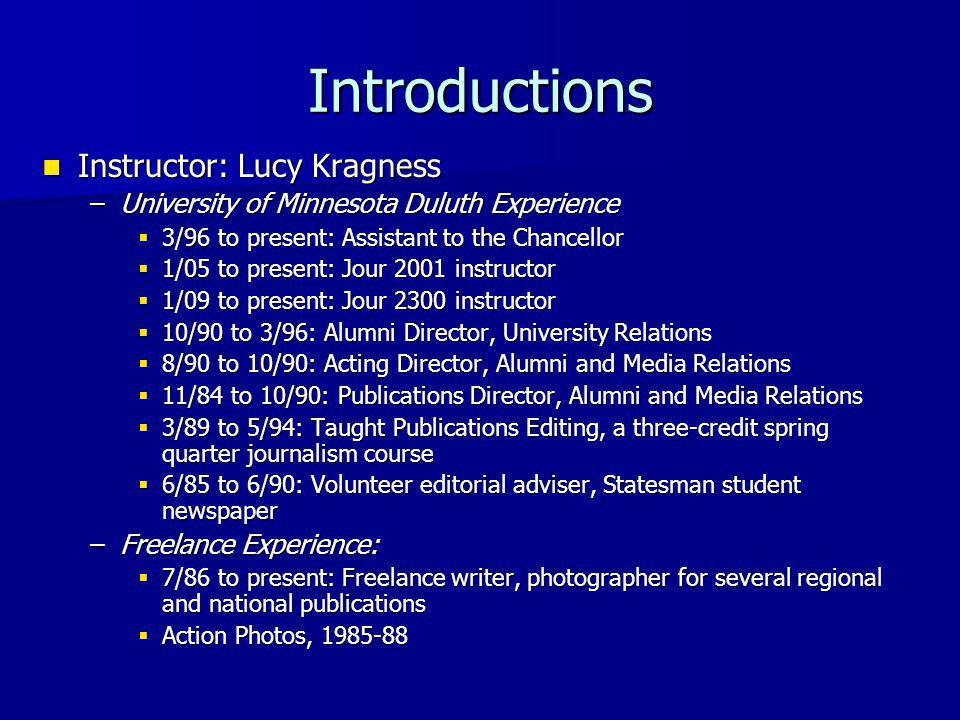 Grading Major photography assignments: 40% Major photography assignments: 40% Out-of-class assignments: 14% Out-of-class assignments: 14% Midterm exam: 5% Midterm exam: 5% Presentation on photojournalist: 8% Presentation on photojournalist: 8% Class participation: 13% Class participation: 13% Final portfolio: 15% Final portfolio: 15% Final exam: 5% Final exam: 5% Egradebook: Egradebook: –http://www.d.umn.edu/egradebook
